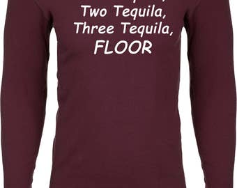 Men's One Tequila, Two Tequila, Three Tequila, Floor Thermal Shirt TEQUILA-N8201
