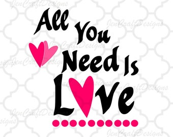All You Need Is Love SVG, valentines SVG Eps Png Dxf,  Valentine Cricut DS Silhouette Studio, Digital Cut Files Instant Download