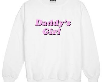 DADDY GIRL SWEATER jumper funny fun tumblr hipster swag grunge kale goth punk new retro vtg pastel pink top tee crop japanese kawaii cute