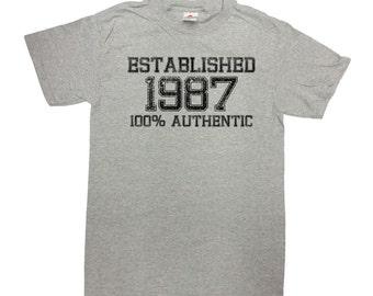 Funny Birthday T Shirt Established 1987 (Any Year) 100% Authentic Custom TShirt 30th Birthday Gift Birthday Present Mens Ladies Tee - SA26
