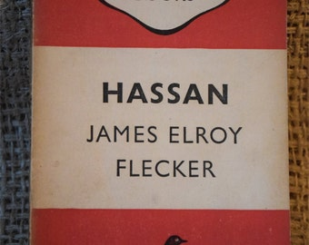 Hassan. James Elroy Flecker. A Vintage Penguin Book 675. 1948