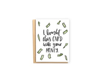 I Bought This Card With Your Money- Anniversary Card, Valentine Card, Husband/Wife Card, Love Card, Just Because Card