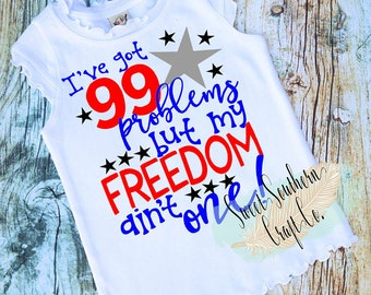 FREE SHIPPING*I've got 99 Problems But My Freedom Ain't One Baby Bodysuit,Youth Sizes Available,4th of July,America,Merica, Independence Day