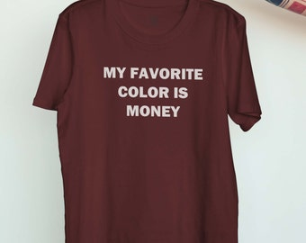 My favorite color is money funny tshirt