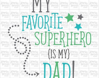 My Favorite Superhero is My Dad! - Cutting File in SVG, EPS, PNG and Jpeg for Cricut & Silhouette