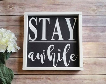 Stay Awhile, Hand Painted Wooden Sign with Frame, Living Room Decor, Wall Decor, Home Decor, Hand Painted Sign, Farmhouse Decor