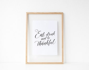 Calligraphy print, Thanksgiving printable, Thanksgiving decor, Eat drink and be thankful, Inspirational quote, Printable art, Rustic Font