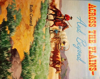 Across The Plains-and Beyond by Ruth Conard- 1st Edition