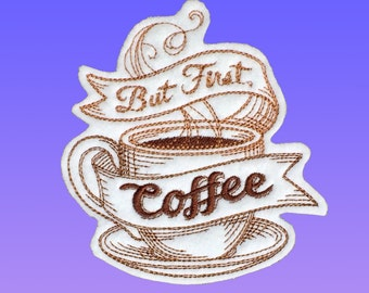 But First Coffee Patch, Tumblr Patch, Embroidered Patches for Jackets, Coffee Lover Gift, Iron on Patch, Backpack Patch