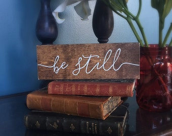 Breathe, Be Still and have faith wood sign