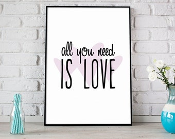 All You Need Is Love Print, Printable Art, Digital Print, Instant Download, Inspirational Wall Art, Modern Home Decor, Beatles Song - (D001)