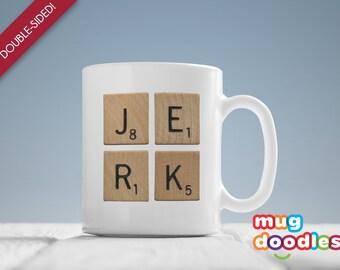 Scrabble Tile Mug, Adult Humor Mug, Jerk Mug, Scrabble Mug, Sassy Mug, Funny Gift Mug, Gifts for Him, Birthday Gift, Gag Gift Mug, MD472