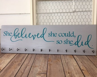 She Believed She Could So She Did - Medal Hanger - Medal Holder - Sports Sign - Girl Room - Encouragement - Key Holder