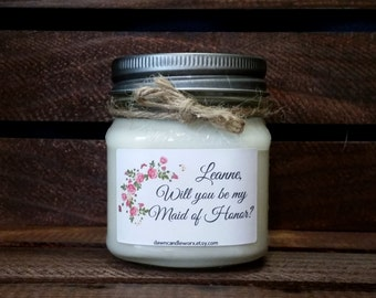 Will You Be My Maid of Honor Gift - 8oz Soy Candles Handmade - Maid of Honor Gift - Bridal Party Favors - Bridesmaid Proposal - Personalized