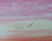 Congratulations You Lovebirds - Taking Off Into the Sunset - Wedding / Elopement / Engagement Card - Watercolor & Handwriting