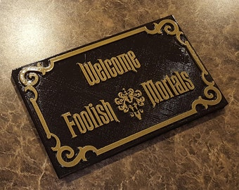 Haunted Mansion Inspired Prop Sign / Plaque Replica Welcome Foolish Mortals (Disney Prop Inspired Replica)