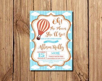 Oh The Places You'll Go Invitation, Oh, The Places She'll Go Invitation, baby shower  Invitation, Hot Air Balloon, Printable Invitation