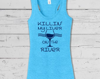 """Florida Native """"Killin My Liver on the River"""" , Summer Beach / River Wear, Summer Collection, Soft comfy mens and ladies tees and tanks."""