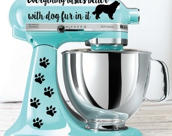 Everything Tastes Better with Dog Fur In It Kitchen Mixer Decal