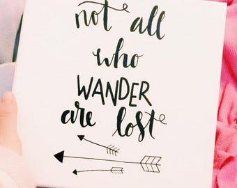Not All Who Wander Are Lost - Hand Lettered Wooden Canvas