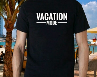 Vacation Mode T Shirts