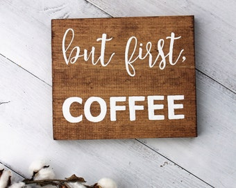 But First Coffee But First Coffee Sign But First Coffee Wood Sign Coffee
