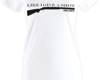 Ladies 'Like I Give a Shot' Country Shooting Tshirt