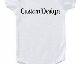 Custom Onesie - Your Design - Design your own - Baby Girl Onesie - Baby Boy Onesie - Color Onesie