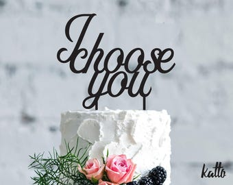 Customizable Wedding Cake Topper, I Choose You Wedding Cake Topper, I Choose You Cake Topper, Custom Wedding cake Topper, Modern Cake Topper