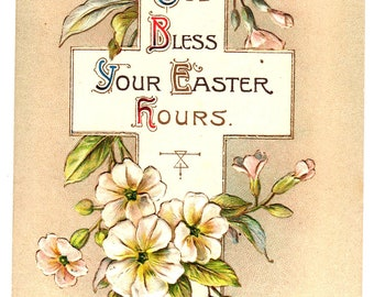Vintage Embossed Postcard, EASTER,CROSS,FLOWERS,God Bless Your Easter Hours ,Posted 1915