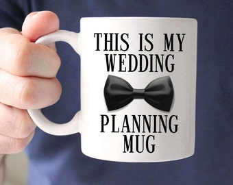 Wedding Planning Mug, Groom Mug, Groom to Be, Groom Coffee Mug, Fiance Mug, Groom Gift, Wedding Gift, Bow Tie Coffee Mug, Wedding Planning