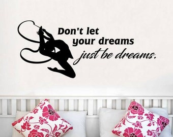 Gymnastic Wall Decal Quote Donu0027t let your dreams Quotes Vinyl Sticker Decals  Girl Bedroom Sport Decor NV142