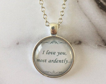 Necklace  //  Pride & Prejudice inspired  //  I Love You Most Ardently  //  Pendant and Chain  //  Glass Dome