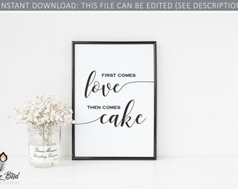 First comes love, then comes cake | Instant Download | 4x6 5x7 8x10 11x14 16x20 | Edit it yourself! Print at home! | SDH001_WTC
