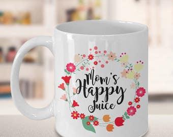 Funny Mom Mug - Funny Mom Gifts - Mom's Happy Juice Coffee Mug Ceramic Tea Cup -  Cute Gifts for Moms - Mom Gift - Cute Mom Mug