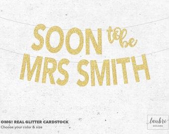 Soon To Be Mrs Glitter Custom Banner // Personalized Banner // Custom Size Options // Made To Order