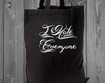 I HATE EVERYONE Canvas Tote Bag, Laptop Bag, Grocery Bag,