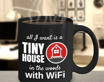 All I want Is A Tiny House in the Woods with WiFi
