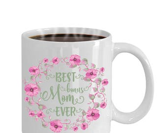 Best Bonus Mom Ever Coffee Mug | Mother's Day Gift | Step Mom Gifts, Step Mom Mugs, Mother-in-Law Gifts, Mother-in-Law Mugs, Step Mom Mug