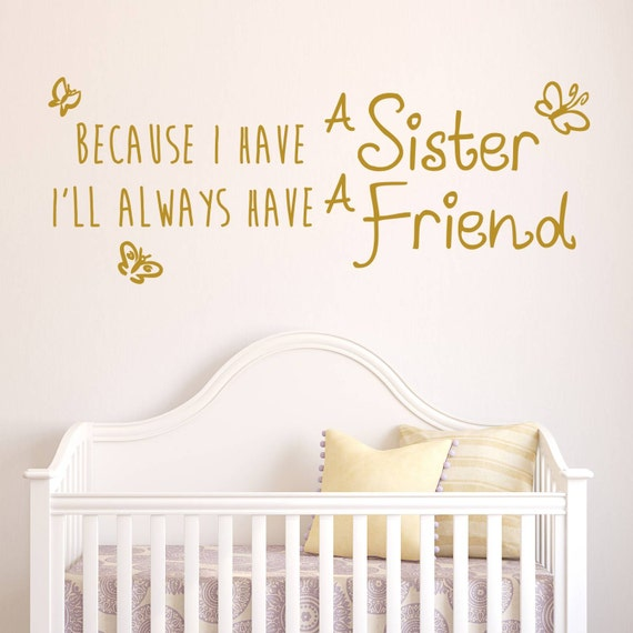Nursery Room Decor - Bedroom decor - Bedroom Wall Decal - Because I Have A Sister Wall Decal - Wall Sticker - Bedroom Ideas