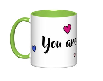 You are Amazing  // Mother's Day Mug   - 11 or 15oz