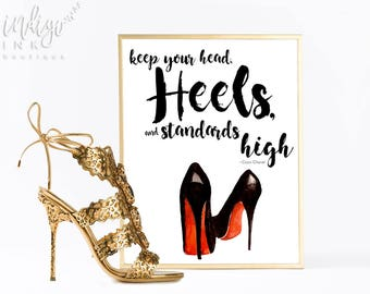 Keep Your Head Heels and Standards High Inspirational Print | Christian Louboutin Fashion Art Print | Chanel Print | Girl Boss Art