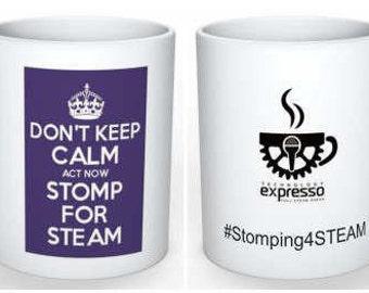 Don't Keep Calm - Stomp for STEAM - Coffee Mug