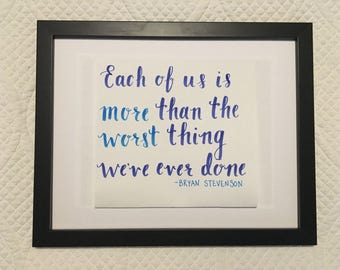 Each of us is more than the worst thing we've ever done Handwritten Calligraphy quote