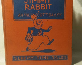 The Tale of Jimmy Rabbit Arthur Scott Bailey