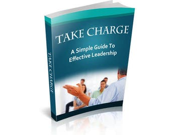 Take Charge: A Simple Guide to Effective Leadership - Self-Help and Personal Growth Ebook