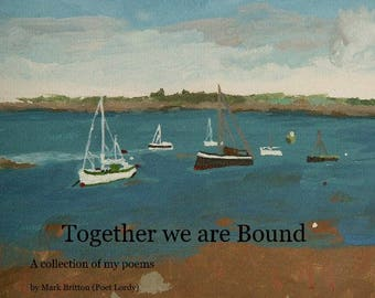 Together we are Bound by Poet Lordy (Mark Britton of OLB) - Self Published
