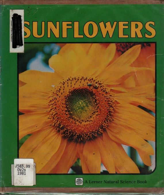 Sunflowers a Lerner Natural Science Book - Cynthia Overbeck - Susumu Kanozawa - 1981 - Vintage Kids Book