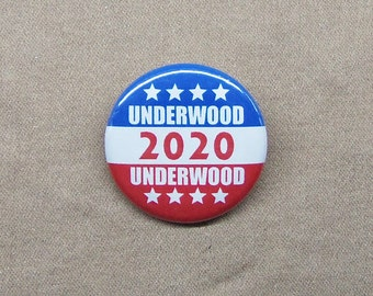 "Underwood Underwood 2020 1.25"" Button House of Cards Frank Claire Campaign Vote Election"