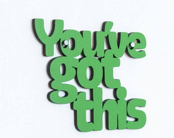 Inspirational Wood Quote Sign, You've Got This, Famous Quote Sign, Laser Cut Wood Sign, Wood Text Wall Art, Motivational Sign